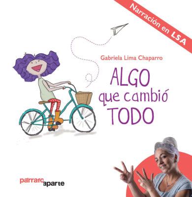 Algo que cambio todo, título del libro narrado en lengua de señas