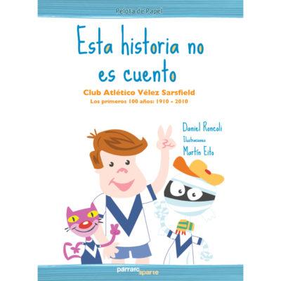 libro sobre la historia de Velez Sarsfield contada para niños . Está lilustrada